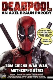 Deadpool XXX: An Axel Braun Parody Sex Full Movies