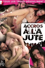 Accros a la jute Sex Full Movie
