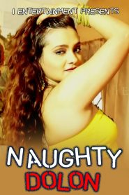 Naughty Dolon (2020) iEntertainment Hindi UNRATED Hot Video
