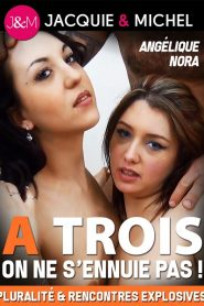 A trois, on s'ennuie pas Sex Full Movie