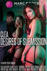 Clea, Desires of Submission Sex Full Movie