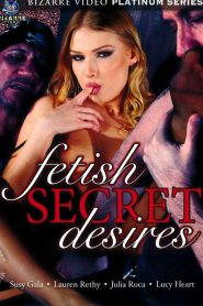 Fetish Secret Desires Sex Full Movie