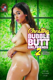 Cheating Bubble Butt Girlfriends 2 Sex Full Movie