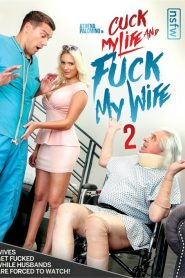 Cuck My Life and Fuck My Wife 2 Sex Full Movies