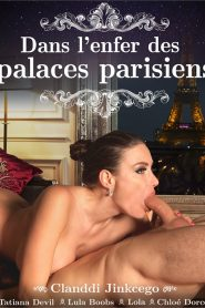 Dans L'enfer des Palaces Parisiens Sex Full Movies