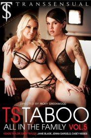 TS Taboo 5: All In The Family Sex Full Movies