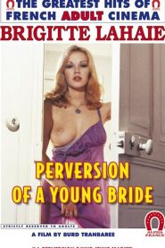 Perversion Of A Young Bride Sex Full Movies