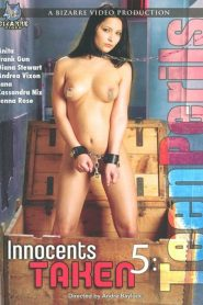 Innocents Taken 5: Teen Perils Sex Full Movies