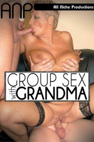 Group Sex With Grandma Sex Full Movies