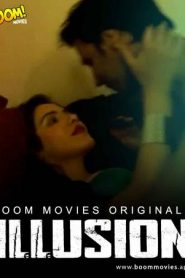 18+ Illusion (2021) BoomMovies Originals Hindi Short Film | Drama, Romance | India