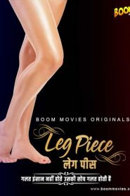 18+ Leg Piece (2021) BoomMovies Originals Hindi Short Film | Drama, Romance | India