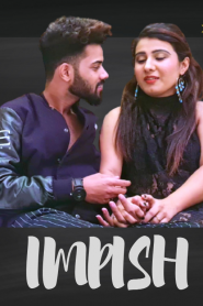 18+ Impish Uncut (2021) HotHit Hindi Short Film | Drama, Romance | India