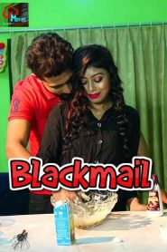 18+ Blackmail S01E03 WebSeries (2021)| Drama, Romance | India